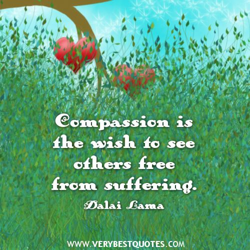 """Thriving-Baby-Boomers - Compassion - """"Compassion is the wish to see other free from suffering."""" ~ Dalai Lama"""