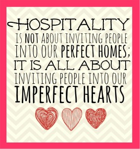 Thriving-Baby-Boomers - Hospitality - Hospitality is not about inviting people into our perfect homes; it is all about inviting people into our imperfect hearts.